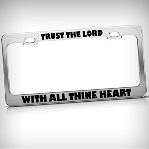 Trust The Lord with All Thine Heart Jesus Tag Holder License Plate Frame Decorative Border - Novelty Plate \ Sign for Home Garage Office Decor ()