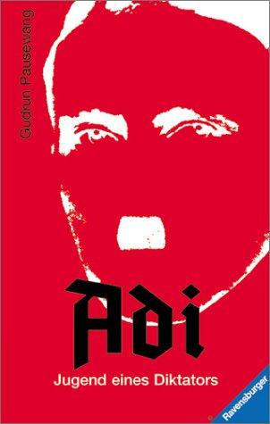 Adi - Jugend eines Diktators (Jugendliteratur ab 12 Jahre)