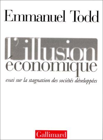 L'ILLUSION ECONOMIQUE. Essai sur la stagnation des sociétés développées (Hors Série)
