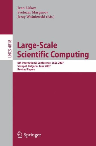 Bulgaria Paper (Large-Scale Scientific Computing: 6th International Conference, LSSC 2007, Sozopol, Bulgaria, June 5-9, 2007, Revised Papers (Lecture Notes in Computer Science))