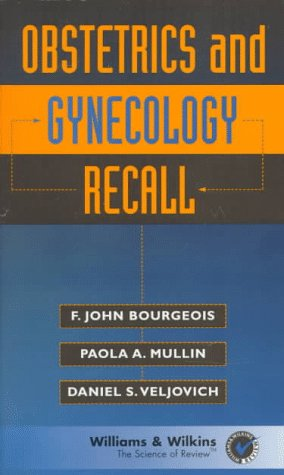 Obstetrics and Gynecology Recall