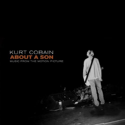 Kurt Cobain About A Son: Music...