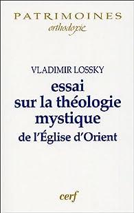 Essai sur la théologie mystique de l'Eglise d'Orient par Vladimir Lossky
