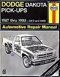 Dodge Dakota Pick-Up Automotive Repair Manual: Models Covered : Dodge Dakota Models, 1987-1993 (Haynes Automotive Repair Manual Series)
