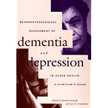 Neuorpsychological Assessment of Dementia and Depression in Older Adults: A Clinician's Guide