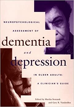 Neuropsychological Assessment of Dementia and Depression in Older Adults: A Clinician's Guide