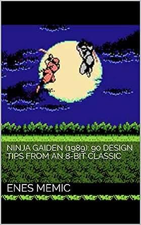 Ninja Gaiden (1989): 90 Design Tips from an 8-Bit Classic ...