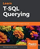 Learn T-SQL Querying: A guide to developing