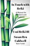In Touch with Reiki III is a text on Reiki as a lifestyle. It discusses how the reader can use Reiki energy to seriously address and facilitate their soul's mission. This manual includes the definition and discussion on the last two of the sacred Usu...