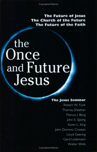 Read Online The Once and Future Jesus ebook
