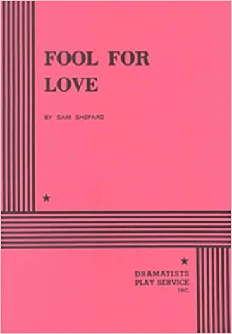Fool For Love Acting Edition Acting Edition