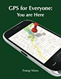 GPS for Everyone: You are Here