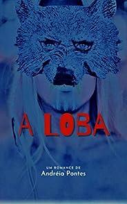 A Loba: uive... (Melinda Sinclair Livro 1)