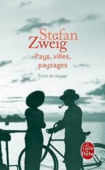 Pays, villes, paysages - Ecrits de voyages par Zweig