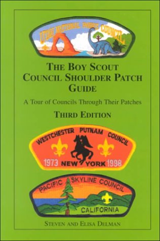 The Boy Scout Council Shoulder Patch Guide: A Tour of Councils Through Their Patches Council Boy Scout Patch