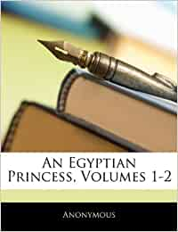 An egyptian princess, volumes 1-2