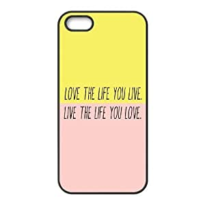 Love the Life You Live Design Unique Customized Hard Case Cover for iPhone 5,5S, Love the Life You Live iPhone 5,5S Cover Case