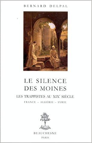 Téléchargement Le silence des moines: Les trappistes au XIXe siècle : France, Algérie, Syrie pdf, epub ebook