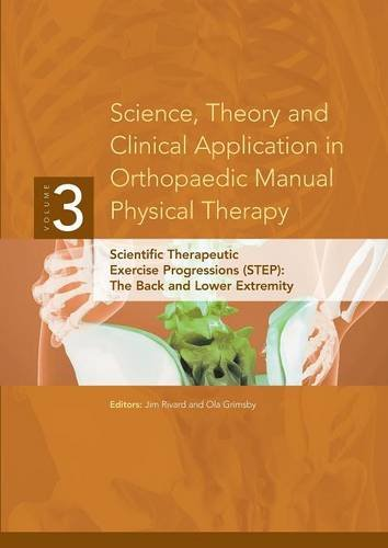 Read Online Science, Theory and Clinical Application in Orthopaedic Manual Physical Therapy: Scientific Therapeutic Exercise Progressions (STEP)- The Back and Lower Extremity PDF