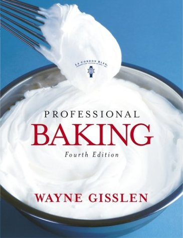 Professional Baking, Fourth Edition, by Wayne Gisslen