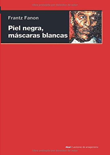 Piel negra, máscaras blancas (Spanish Edition) (Mascara Book)