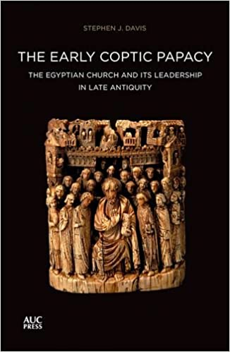 The Early Coptic Papacy: The Egyptian Church and Its Leadership in Late Antiquity: The Popes of Egypt, Volume 1