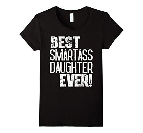 Womens Best Smartass Daughter Ever Shirt Funny Halloween Gift Idea Small Black
