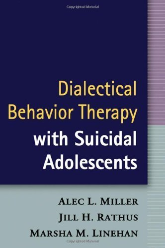 Dialectical Behavior Therapy with Suicidal Adolescents 1st by Alec L. Miller, Jill H. Rathus, Marsha M. Linehan (2006) Hardcover