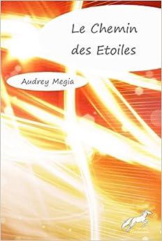 Book Le Chemin des Etoiles (French Edition)