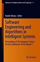 Software Engineering and Algorithms in Intelligent Systems: Proceedings of 7th Computer Science On-line Conference 2018, Volume 1 Front Cover