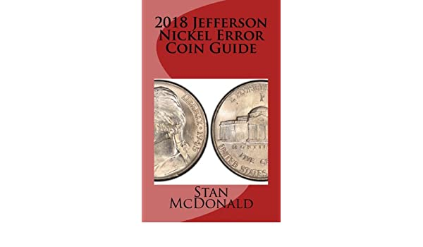 2019 Jefferson Nickel Error Coin Guide: Stan McDonald: 9781983421679