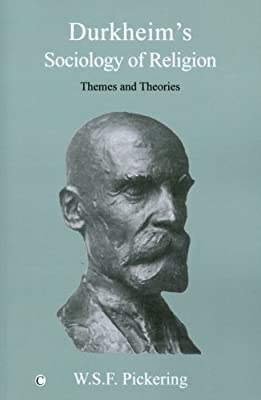 Durkheim's Sociology of Religion: Themes and Theories