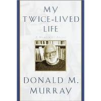 My Twice-Lived Life: A Memoir