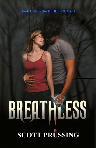 Book: Breathless (Blue Fire Saga) by Scott Prussing