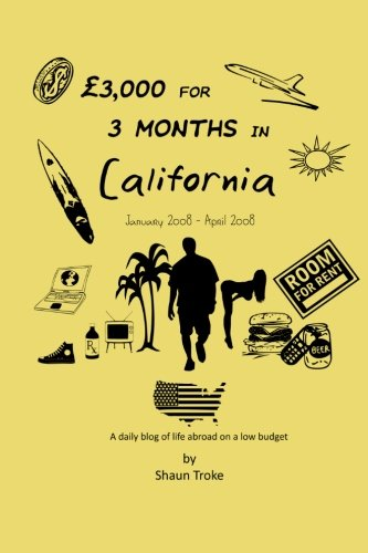 3,000 for 3 Months in California [paperback version only, no images] (3 Years of Low-Budget Adventures) (Volume 1) pdf