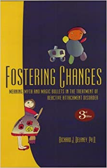 Book Fostering Changes: Treating attachment disorder by Richard J. Delaney (1-May-1998)