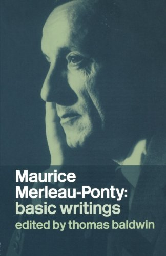 Maurice Merleau-Ponty: Basic Writings