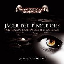 Jäger der Finsternis Hörbuch von H. P. Lovecraft Gesprochen von: David Nathan