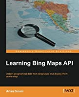 Learning Bing Maps API Front Cover