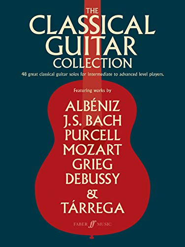 The Classical Guitar Collection: 48 Great Classical Guitar Solos for Intermediate to Advanced Level Players (Faber Edition)