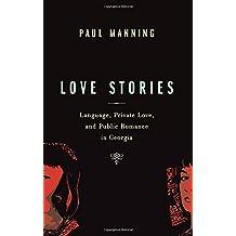 Love Stories: Language, Private Love, and Public Romance in Georgia