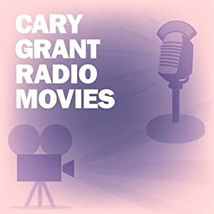Cary Grant Radio Movies Collection Radio/TV Program