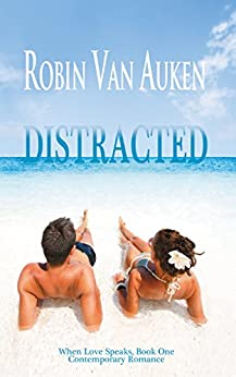 Distracted: When Love Speaks Contemporary Romance by [Robin Van Auken]