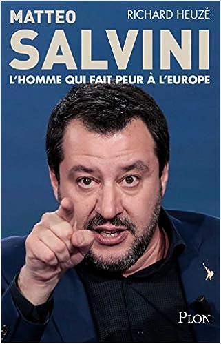Amazon Fr Matteo Salvini L Homme Qui Fait Peur A L Europe