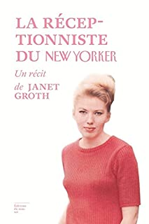 La réceptionniste du New Yorker, Groth, Janet