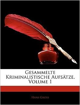 Gesammelte Kriminalistische Aufsätze, Volume 1