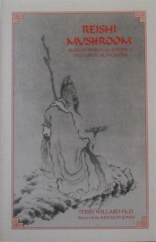 Reishi Mushroom: Herb of Spiritual Potency and Medical Wonder