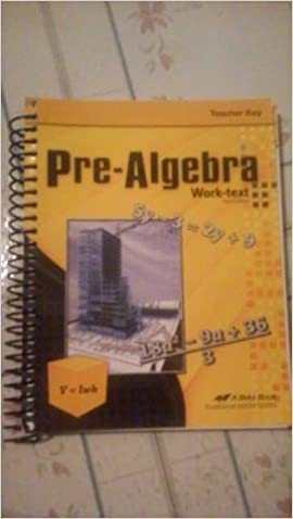 Pre-Algebra Work-text 3rd Edition Teacher Key A Beka Book