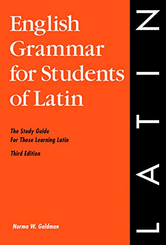 English Grammar for Students of Latin: The Study Guide for Those Learning Latin, 3rd edition (O&H Study Guide) (Engl