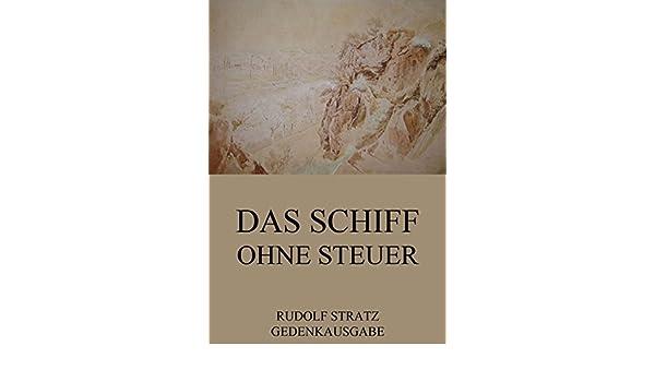 Das Schiff ohne Steuer (German Edition)